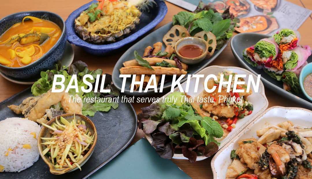 Basil Thai Kitchen – The restaurant that serves truly Thai taste, Phuket