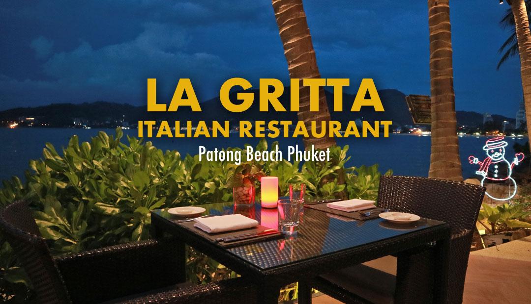 La Gritta Italian Restaurant, Patong Beach Phuket