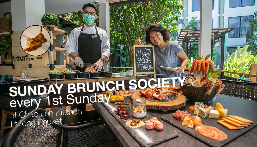 Sunday Brunch Society, every First Sunday at Chao Leh Kitchen, Patong Phuket