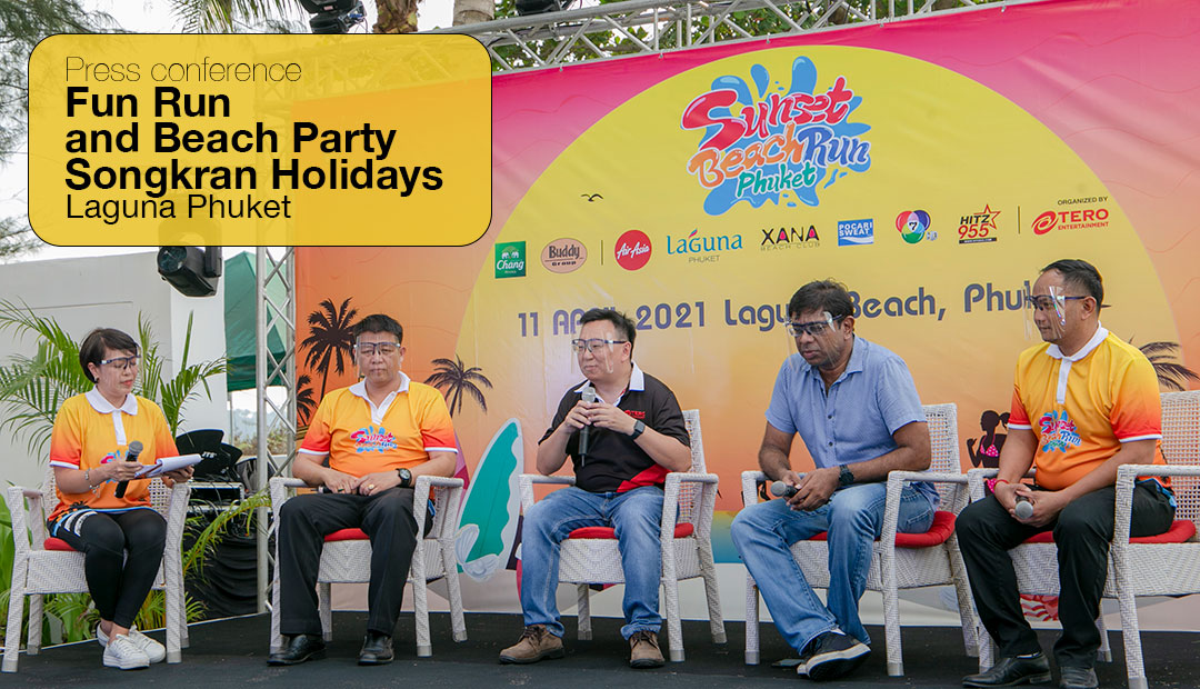 Press conference: Fun Run and Beach Party - Songkran Holidays, Laguna Phuket