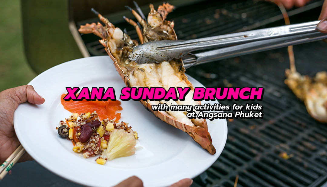 XANA Sunday Brunch - with many activities for kids at Angsana Phuket